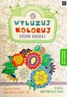 Interdruk Chill Koloruj.Szalone scribbles. Coloring for everyone. Florale, floral motifs