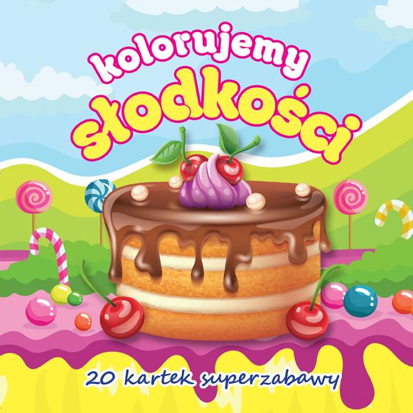 Kolorujemy słodkości kolorowanka Wydawnictwo MD